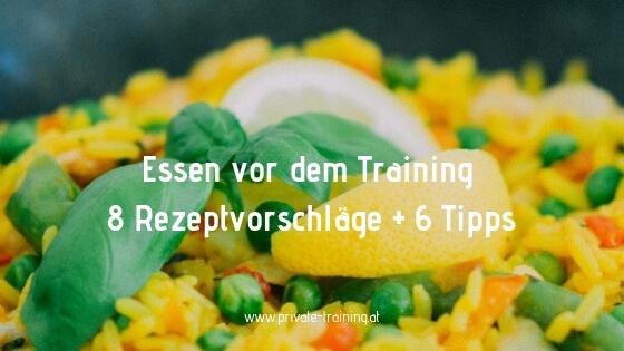 Was soll ich vor dem Training essen? 8 Rezeptvorschläge und 6 Tipps