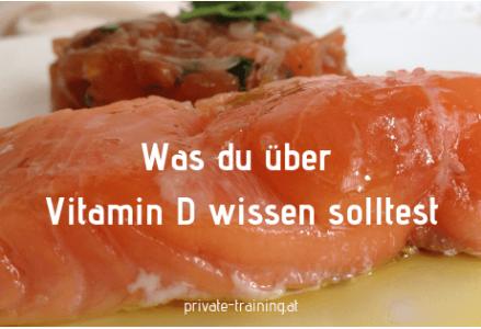 Wissenswerte Fakten über Vitamin D